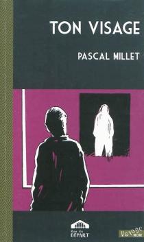 Ton visage - PascalMillet