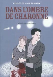 Dans l'ombre de Charonne - AlainFrappier