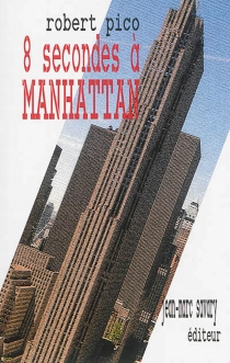 8 secondes à Manhattan : air movie - Robert Pico