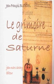 Le grimoire de Saturne - Jean-FrançoisBlondel