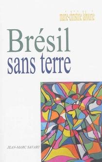 Brésil sans terre - Marie-ChristineLabourie