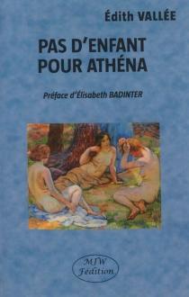 Pas d'enfant pour Athéna - ÉdithVallée