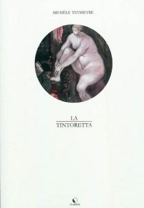 La Tintoretta - MichèleTeysseyre