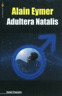 Adultera natalis : le dernier espoir - AlainEymer