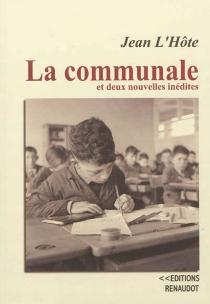 La communale : et deux nouvelles inédites - JeanL'Hôte