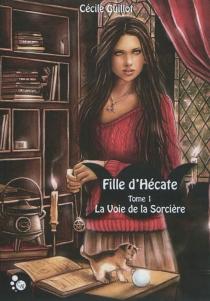Fille d'Hécate - CécileGuillot