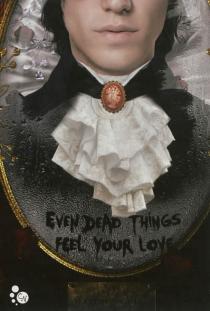 Even dead things feel your love - MathieuGuibé