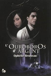 L'Ouroboros d'argent - OphélieBruneau