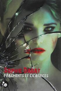 Fragments et cicatrices - SophieDabat