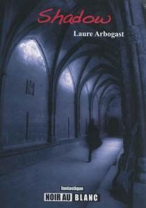 Shadow : fantastique - LaureArbogast
