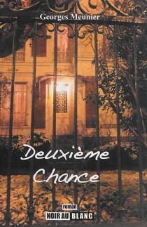Deuxième chance - GeorgesMeunier