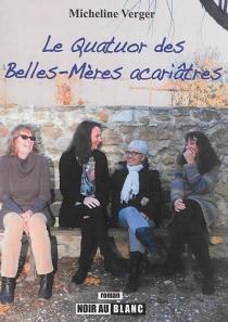 Le quatuor des belles-mères acariâtres - MichelineVerger