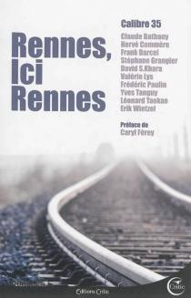 Rennes, ici Rennes - Calibre 35