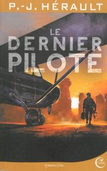 Le dernier pilote| Suivi de Après le chaos - Paul-JeanHérault