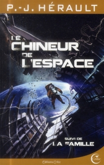 Le chineur de l'espace| Suivi de La famille - Paul-JeanHérault