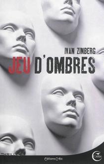 Jeu d'ombres - IvanZinberg