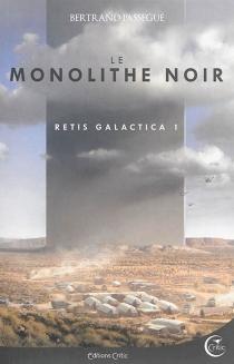 Retis galactica : l'intégrale - BertrandPassegué