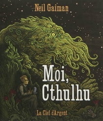 Moi, Cthulhu - NeilGaiman