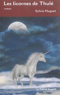 Les licornes de Thulé - SylvieHuguet