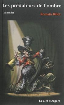 Les prédateurs de l'ombre - RomainBillot