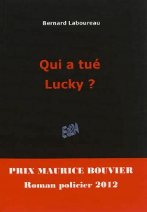 Qui a tué Lucky ? : roman policier - BernardLaboureau