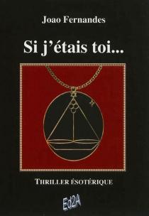 Si j'étais toi... : thriller ésotérique - JoaoFernandes