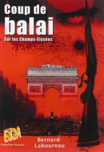Coup de balai sur les Champs-Elysées - BernardLaboureau