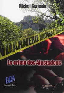 Le crime des Ajustadous : roman policier - MichelGermain