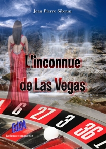 L'inconnue de Las Vegas : romance surnaturelle - Jean-PierreSiboun