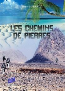 Les chemins de pierre - HervéPerrot