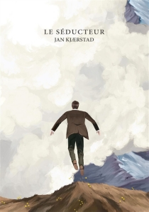 Le séducteur - Jan Kjaerstad
