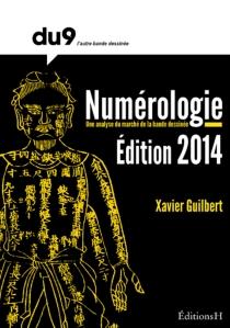 Numérologie : une analyse du marché de la bande dessinée : 2014 - XavierGuilbert