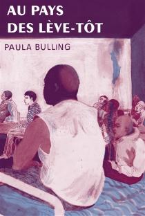 Au pays des lève-tôt - PaulaBulling
