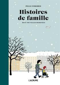 Histoires de famille : huit nouvelles dessinées - PelleForshed