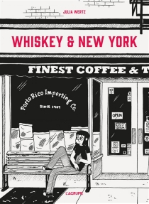 Whiskey et New York - Julia Wertz