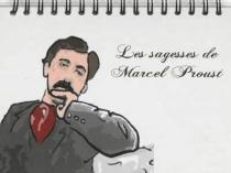 Les sagesses de Marcel Proust : réflexions extraites de A la recherche du temps perdu - MarcelProust