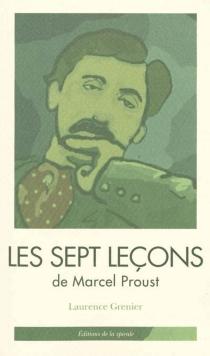 Les sept leçons de Marcel Proust : tirées de A la recherche du temps perdu - MarcelProust