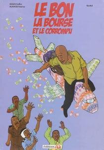 Le bon, la bourse et le corrompu - FabriceAlawoe