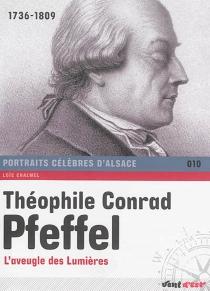 Théophile Conrad Pfeffel : l'aveugle des Lumières : 1736-1809 - LoïcChalmel
