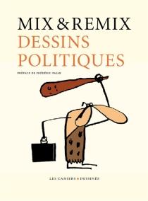 Dessins politiques - Mix & Remix