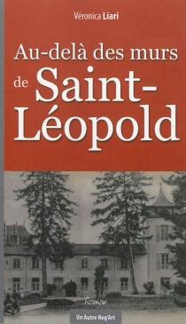 Au-delà des murs de Saint-Léopold - VéronicaLiari