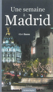 Une semaine à Madrid - AlbertBueno