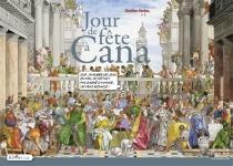 Jour de fête à Cana : d'après Paolo Calliari dit Véronèse - ChristianVerdun