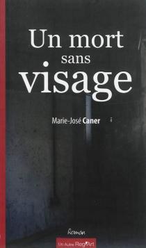 Un mort sans visage - Marie-JoséCaner