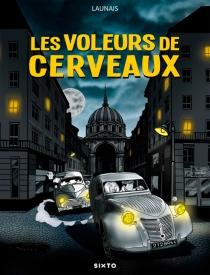 Les voleurs de cerveaux - CyrilleLaunais