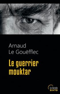 Le guerrier mouktar - ArnaudLe Gouëfflec