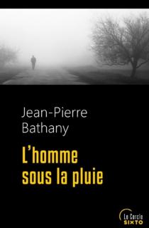 L'homme sous la pluie - Jean-PierreBathany