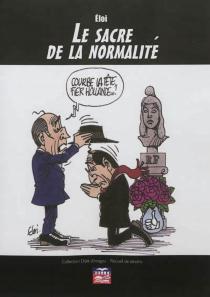Le sacre de la normalité : recueil de dessins - Eloi