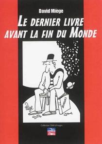 Le dernier livre avant la fin du monde - DavidMiège