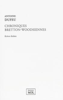 Chroniques bretton-woodsiennes : fiction théâtre - AntoineDufeu